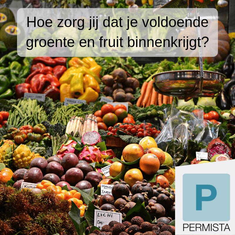 Hoe zorg jij dat je voldoende groente en fruit binnenkrijgt?
